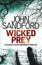 Wicked Prey - Lucas Davenport 19 ebook by John Sandford