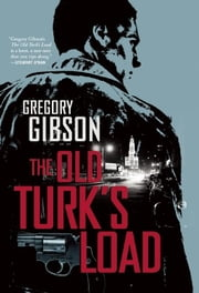 The Old Turk's Load ebook by Gregory Gibson