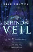 Behind the Veil ebook by Tish Thawer