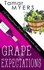 Grape Expectations ebook by Tamar Myers