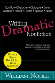 Writing Dramatic Nonfiction ebook by William Noble