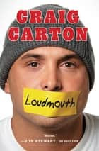 Loudmouth ebook by Craig Carton