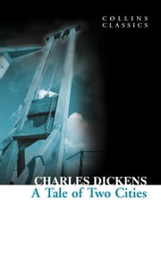 A Tale of Two Cities (Collins Classics) ebook by Charles Dickens