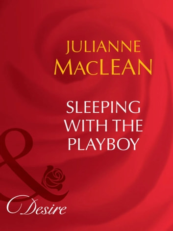 Sleeping With The Playboy (Mills & Boon Desire) ebook by Julianne Maclean