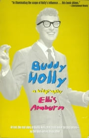 Buddy Holly: A Biography ebook by Ellis Amburn