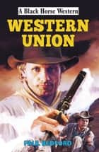 Western Union eBook by Paul Bedford
