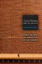 Digital Memory and the Archive ebook by Jussi Parikka, Wolfgang Ernst
