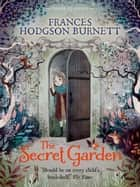 The Secret Garden - Faber Children's Classics ebook by Frances Hodgson Burnett