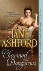 Charmed and Dangerous ebook by Jane Ashford