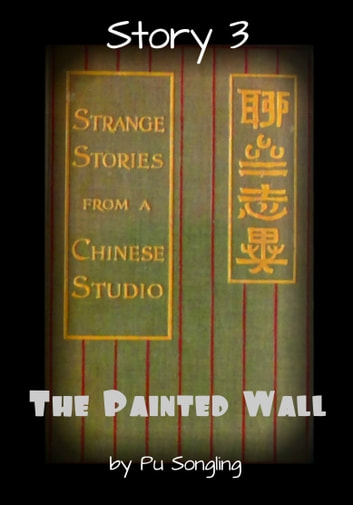 Story 3: The Painted Wall ebook by Pu Songling