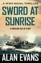 Sword at Sunrise ebook by Alan Evans