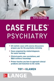 Case Files Psychiatry, Fifth Edition ebook by Eugene Toy,Debra Klamen
