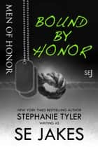 Bound By Honor ebook by SE Jakes, Stephanie Tyler
