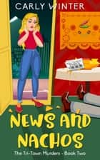 News and Nachos - A Small-Town Cozy Mystery ebook by Carly Winter