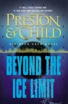 Beyond the Ice Limit - A Gideon Crew Novel ebook by Lincoln Child, Douglas Preston