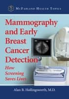 Mammography and Early Breast Cancer Detection ebook by Alan B. Hollingsworth