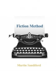 Fiction Method ebook by Martin Sandiford