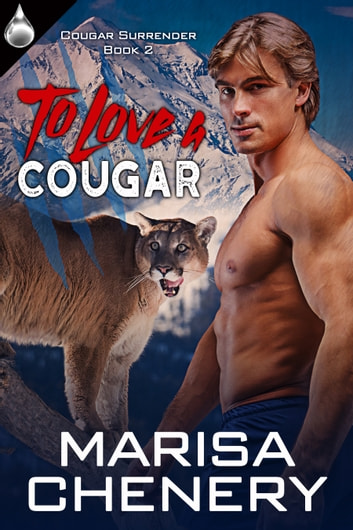 To Love a Cougar ebook by Marisa Chenery