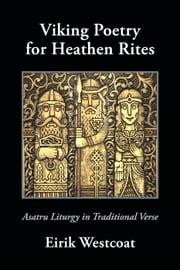 Viking Poetry for Heathen Rites ebook by Eirik Westcoat