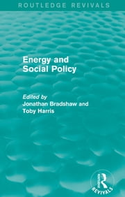 Energy and Social Policy (Routledge Revivals) ebook by Jonathan Bradshaw,Toby Harris