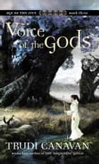 Voice of the Gods Age Of Five ebook by Trudi Canavan