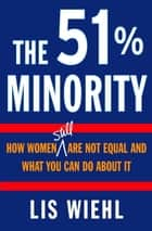 The 51% Minority ebook by Lis Wiehl
