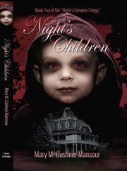 "Night's Children - Book Two of the ""Night's Vampire Trilogy"" ebook by Mary M. Cushnie-Mansour"