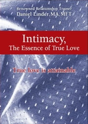 Intimacy - The Essence of True Love ebook by Daniel Linder