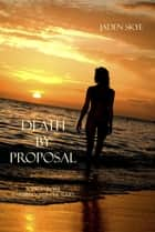 Death by Proposal (Book #7 in the Caribbean Murder series) ebook by