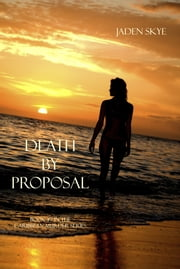 Death by Proposal (Book #7 in the Caribbean Murder series) ebook by Jaden Skye