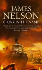 Glory In The Name ebook by James Nelson