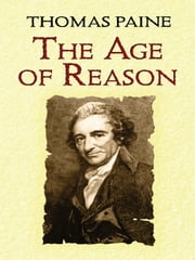 The Age of Reason ebook by Thomas Paine,Moncure Daniel Conway