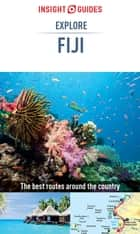 Insight Guides Explore Fiji (Travel Guide eBook) ebook by Insight Guides