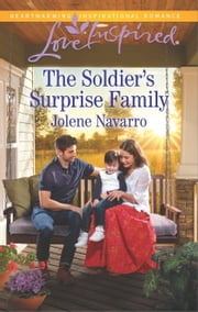 The Soldier's Surprise Family - A Fresh-Start Family Romance ebook by Jolene Navarro