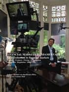 Financial Markets Fundamentals: Why, how and what Products are traded on Financial Markets. Understand the Emotions that drive Trading ebook by Michiel van den Broek
