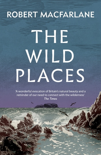 The Wild Places ebook by Robert MacFarlane