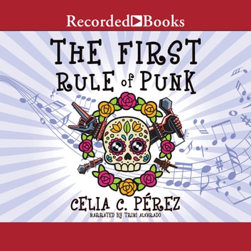 The First Rule of Punk audiobook by Celia C. Perez
