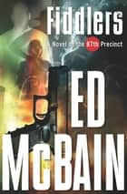 Fiddlers - A Novel ebook by Ed McBain
