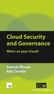 Cloud Security and Governance - Who's on your cloud? ebook by Sumner Blount,Rob Zanella