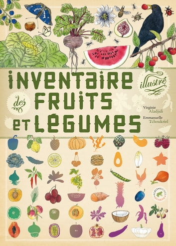 Inventaire illustré des fruits et légumes ebook by Virginie Aladjidi