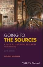 Going to the Sources - A Guide to Historical Research and Writing eBook by Anthony Brundage