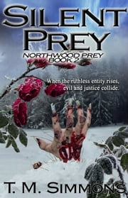 Silent Prey - Northwood Prey, #2 ebook by T. M. Simmons