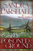Poisoned Ground ebook by Sandra Parshall