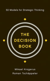 The Decision Book: 50 Models for Strategic Thinking ebook by Mikael Krogerus,Roman Tschäppeler