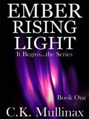 Ember Rising Light (Book One) ebook by C.K. Mullinax