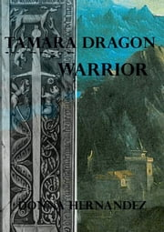 Tamara Dragon Warrior ebook by Donna Hernandez