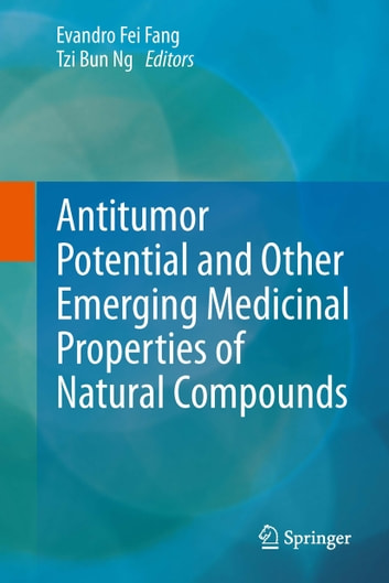 Antitumor Potential and other Emerging Medicinal Properties of Natural Compounds ebook by