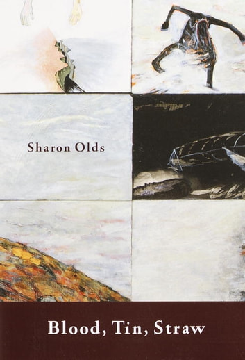 Blood, Tin, Straw - Poems ebook by Sharon Olds