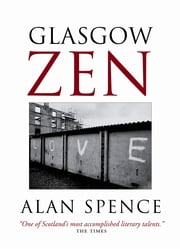 Glasgow Zen ebook by Alan Spence