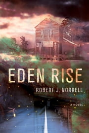 Eden Rise ebook by Robert J. Norrell